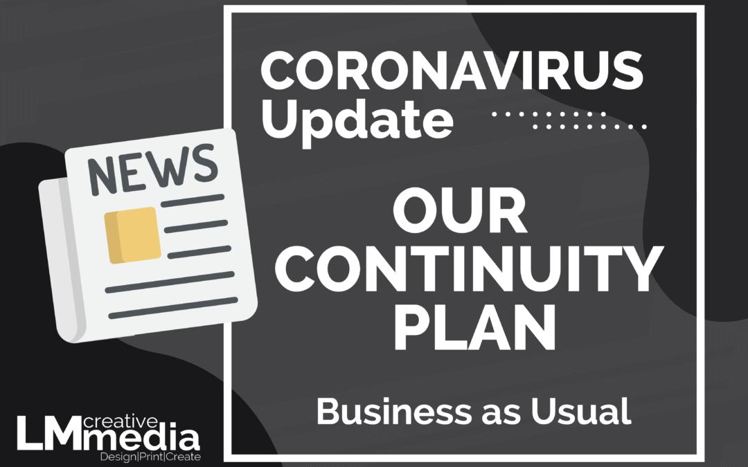 CORONAVIRUS  UPDATE | OUR CONTINUITY PLAN