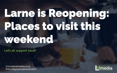 Larne is Reopening: Places to visit this weekend